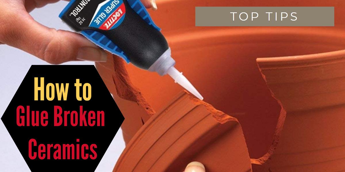 How to Glue Broken Ceramics