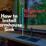 How to Install Farmhouse Sink