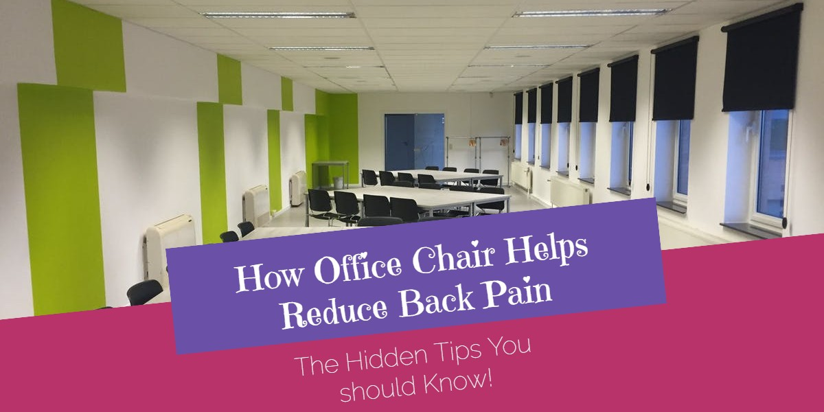 How Office Chair Helps Reduce Back Pain